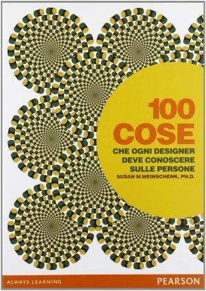100 cose che ogni designer deve conoscere sulle persone - Susan M. Weinschenk