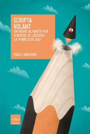 Scripta Volant - Paolo Iabichino