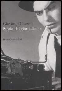 Storia del giornalismo - Giovanni Gozzini