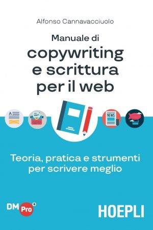 Manuale di copywriting e scrittura per il web - Alfondo Cannavacciuolo