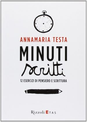 Minuti scritti - Annamaria Testa
