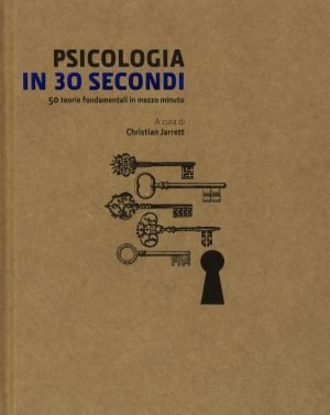 Psicologia in 30 secondi . Christian Jarrett