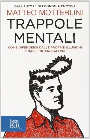 Trappole Mentali - Matteo Motterlini