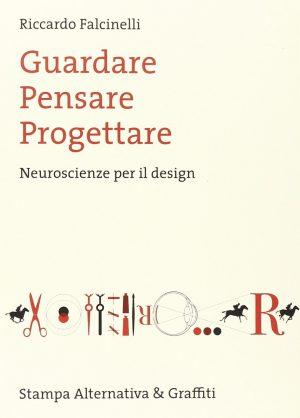 Neuroscienze per il design - Riccardo Falcinelli